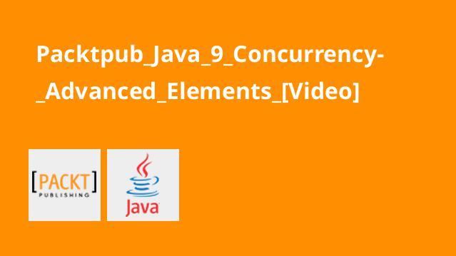 آموزش عناصر پیشرفته در هم زمانیJava 9